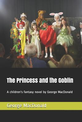 The Princess and the Goblin: A children's fantasy novel by George MacDonald Cover Image