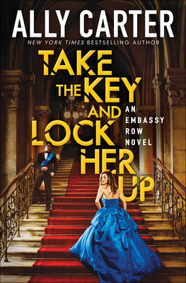 Take the Key and Lock Her Up (Embassy Row #3) Cover Image