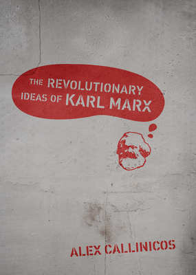 The Revolutionary Ideas of Karl Marx Cover Image