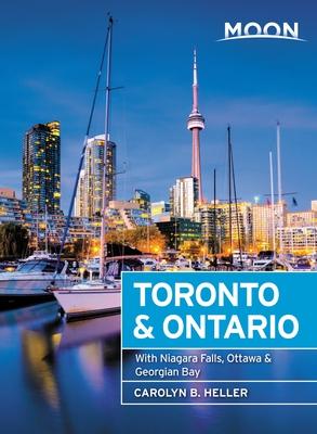 Moon Toronto & Ontario: With Niagara Falls, Ottawa & Georgian Bay (Travel Guide) Cover Image