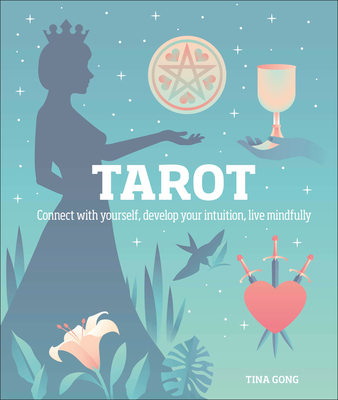 Tarot: Connect With Yourself, Develop Your Intuition, Live Mindfully Cover Image