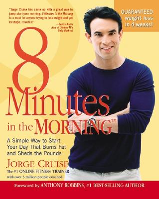 8 Minutes in the Morning(r): A Simple Way to Shed Up to 2 Pounds a Week Guaranteed Cover Image