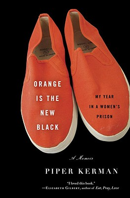 Orange Is the New Black: My Year in a Women's Prison Cover Image