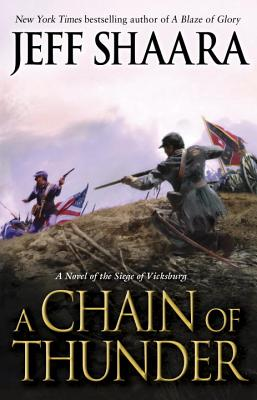 A Chain of Thunder: A Novel of the Siege of Vicksburg (Civil War in the West #2) Cover Image