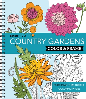 Color & Frame - Country Gardens (Adult Coloring Book) Cover Image