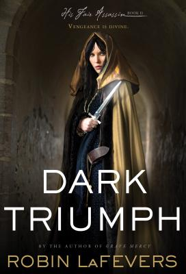 Dark Triumph (Hardcover) By Robin LaFevers