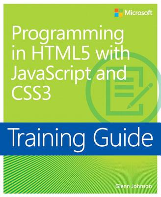 Training Guide Programming in Html5 with JavaScript and Css3 (MCSD): 70-480 Cover Image
