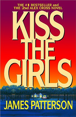 Kiss the Girls (Alex Cross #2) Cover Image