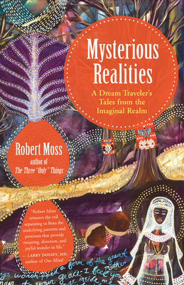 Mysterious Realities: A Dream Traveler's Tales from the Imaginal Realm Cover Image