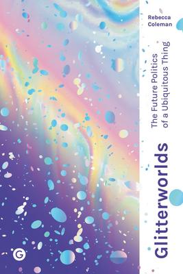 GLITTERWORLDS -  By Rebecca Coleman
