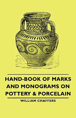 Hand-Book of Marks and Monograms on Pottery & Porcelain Cover Image
