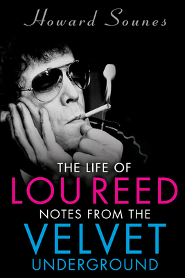 The Life of Lou Reed: Notes from the Velvet Underground Cover Image