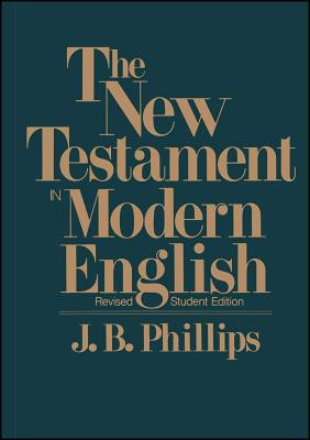 The New Testament In Modern English: Student Edition Cover Image