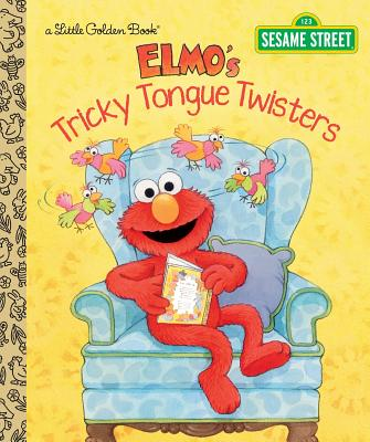 Elmo's Tricky Tongue Twisters (Sesame Street) (Little Golden Book) Cover Image