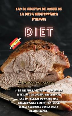 Las 50 Recetas de Carne de la Dieta Mediterránea Italiana: Si le encanta la cocina italiana en este libro de cocina, encontrará las 50 recetas de carn Cover Image