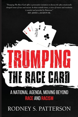 Trumping the Race Card: A National Agenda, Moving Beyond Race and Racism Cover Image