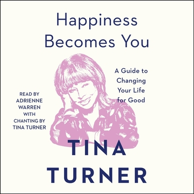 Happiness Becomes You: A Guide to Changing Your Life for Good Cover Image
