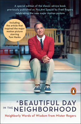 A Beautiful Day in the Neighborhood (Movie Tie-In): Neighborly Words of Wisdom from Mister Rogers Cover Image