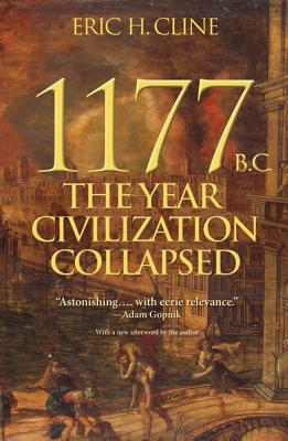 1177 B.C.: The Year Civilization Collapsed Cover Image