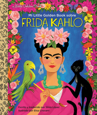 Mi Little Golden Book sobre Frida Kahlo (My Little Golden Book About Frida Kahlo Spanish Edition) Cover Image