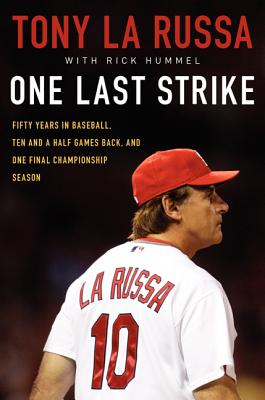 One Last Strike: Fifty Years in Baseball, Ten and a Half Games Back, and One Final Championship Season Cover Image