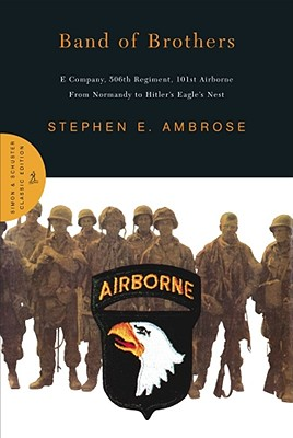 Band of Brothers: E Company, 506th Regiment, 101st Airborne from Normandy to Hitler's Eagle's Nest Cover Image