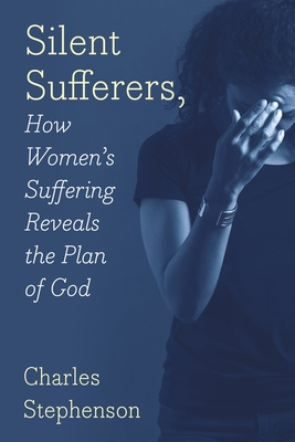 Silent Sufferers: How Women's Suffering Reveals The Plan God Cover Image