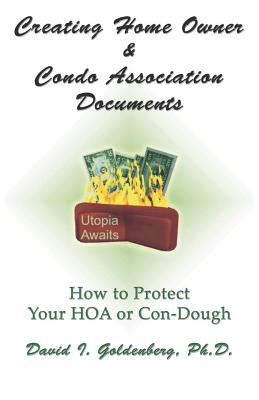 Creating Home Owner & Condo Association Documents: How to Protect Your Con-Dough Cover Image