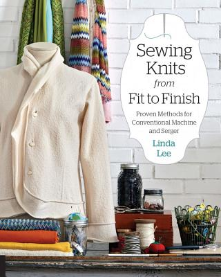 Sewing Knits from Fit to Finish: Proven Methods for Conventional Machine and Serger Cover Image