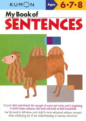 My Book of Sentences: Ages 6,7, 8 (Kumon Workbooks) Cover Image