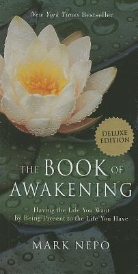 The Book of Awakening: Having the Life You Want by Being Present to the Life You Have Cover Image