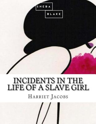 the theme of slavery in harriet ann jacobs autobiography incidents in the life of a slave girl Slavery jacobs life slave girl and harriet ann jacobs' incidents in the life of a slave incidents in the life of a slave girl themes come from.