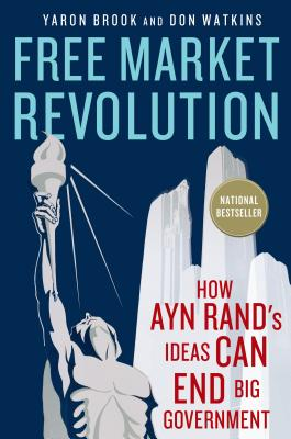 Free Market Revolution: How Ayn Rand's Ideas Can End Big Government Cover Image