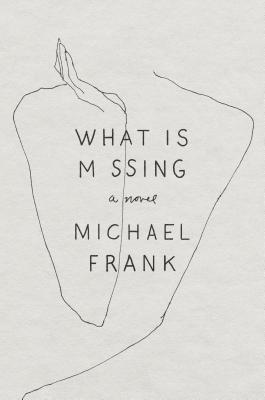 What Is Missing: A Novel Cover Image