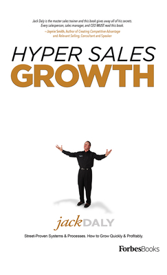 Hyper Sales Growth: Street-Proven Systems & Processes. How to Grow Quickly & Profitably. Cover Image