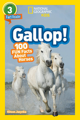 National Geographic Readers: Gallop! 100 Fun Facts About Horses (L3) Cover Image