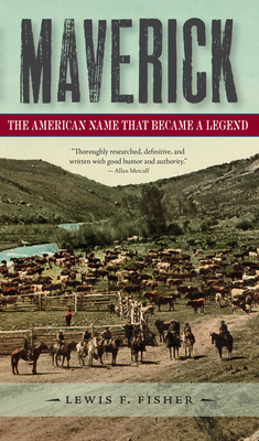 Maverick: The American Name That Became a Legend Cover Image