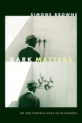 Dark Matters: On the Surveillance of Blackness Cover Image