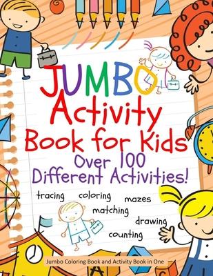 Jumbo Activity Book for Kids: Jumbo Coloring Book and Activity Book in One: Giant Coloring Book and Activity Book for Pre-K to First Grade Cover Image