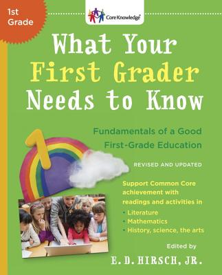 What Your First Grader Needs to Know (Revised and Updated): Fundamentals of a Good First-Grade Education (The Core Knowledge Series) Cover Image