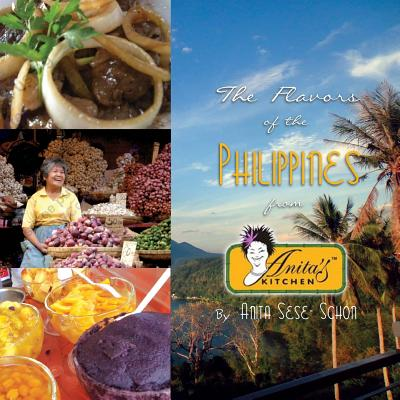 The Flavors of the Philippines: From Anita's Kitchen Cover Image