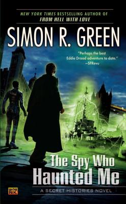 The Spy Who Haunted Me: A Secret Histories Novel Cover Image