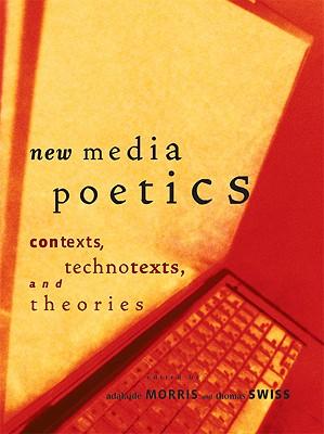 New Media Poetics: Contexts, Technotexts, and Theories (Leonardo (MIT Press)) Cover Image