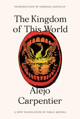 The Kingdom of This World: A Novel (FSG Classics) Cover Image