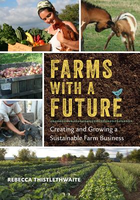 Farms with a Future: Creating and Growing a Sustainable Farm Business Cover Image
