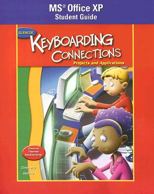 Glencoe Keyboarding Connections: Microsoft Office XP Student Guide: Projects and Applications Cover Image