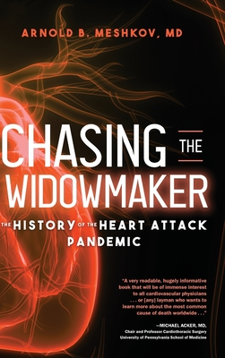 Chasing the Widowmaker: The History of the Heart Attack Pandemic Cover Image