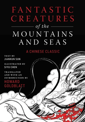 Fantastic Creatures of the Mountains and Seas: A Chinese Classic Cover Image