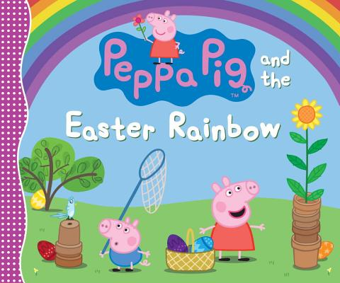 Peppa Pig and the Easter Rainbow Cover Image