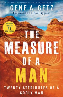 The Measure of a Man: Twenty Attributes of a Godly Man Cover Image